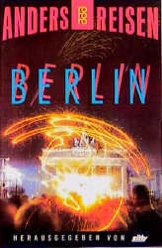 9783499190612: Berlin. Ein Reisebuch in den Alltag. (Anders reisen)