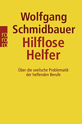 Hilflose Helfer.: Wolfgang Schmidbauer