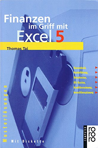 9783499192975: Finanzen im Griff mit Excel 5. Musterlösungen für Kassenbuch, Kontoführung, Reisekosten, Kfz-Kosten, Kreditberechnung, Investitinsplanung. (rororo computer)