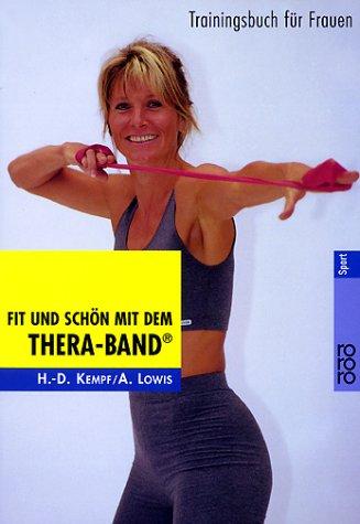 Fit und schön mit dem Thera-Band®: Trainingsbuch: Kempf, Hans-Dieter, Lowis,