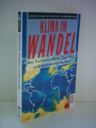 9783499195556: Klima im Wandel. Von Treibhauseffekt, Ozonloch und Naturkatastrophen