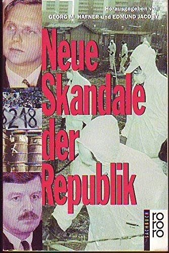 9783499196904: Die Neue Skandale der Republik (Rororo Sachbuch) (German Edition)