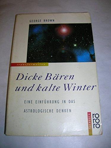 9783499197192: Dicke Bären und kalte Winter. Eine Einführung in das astrologische Denken. (rororo transformation)