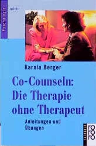 9783499199547: Co-Counseln: Die Therapie ohne Therapeut. Anleitungen und Übungen