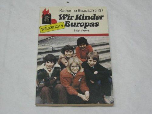 Wir Kinder Europas. Interviews.