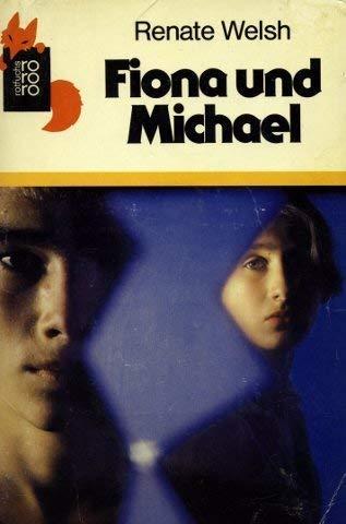 9783499202773: Fiona und Michael oder Hoffnung mit Hindernissen. ( Ab 13 J.).