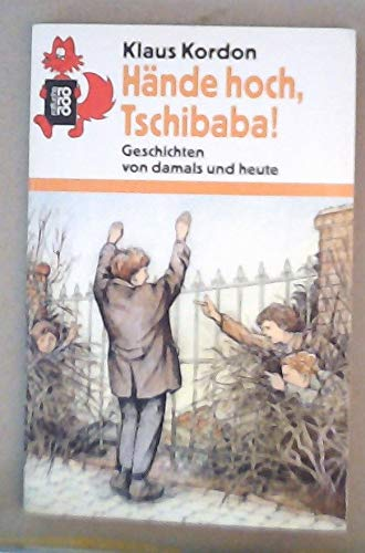 9783499204753: Hände hoch, Tschibaba!