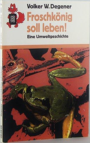 9783499205859: Froschkönig soll leben!. Eine Umweltgeschichte