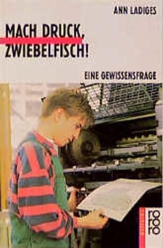 9783499205965: Mach Druck, Zwiebelfisch. Eine Gewissensfrage. ( Ab 13 J.).