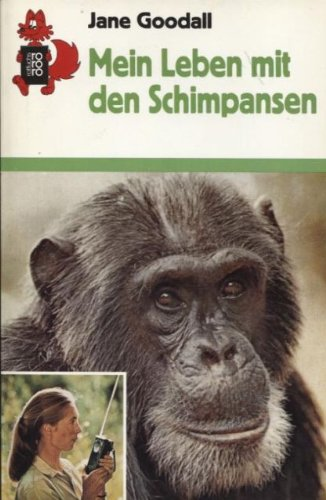 Mein Leben mit den Schimpansen. ( Ab 9 J.). (6860 583). - Goodall, Jane