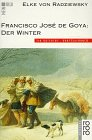 Francisco Jose de Goya, Der Winter