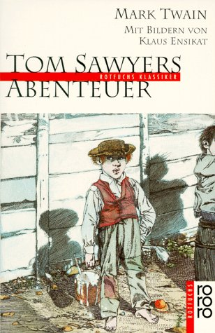 Tom Sawyers Abenteuer.: Mark Twain