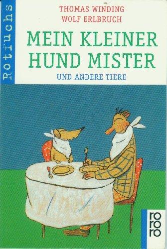 9783499208676: Mein kleiner Hund Mister und andere Tiere