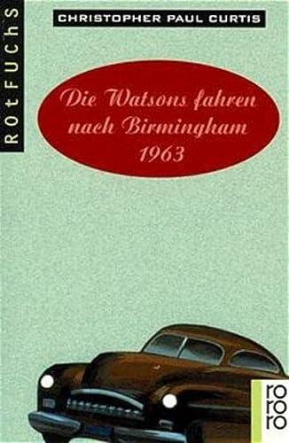 9783499208942: Die Watsons fahren nach Birmingham - 1963. ( Ab 12 J.).