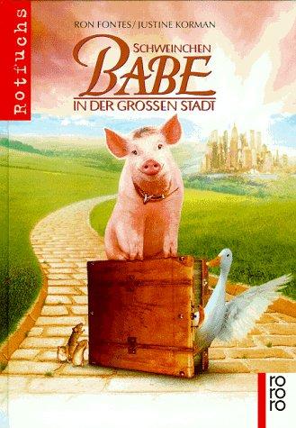 Schweinchen BABE in der grossen Stadt. Das: Fontes, Ron und
