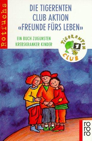 9783499209598: Freunde fürs Leben. Ein Buch zugunsten krebskranker Kinder