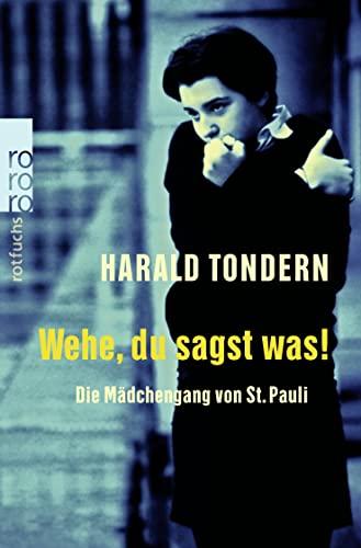 9783499209956: Wehe, du sagst was. Die Mädchengang von St. Pauli. ( Ab 14 J.).