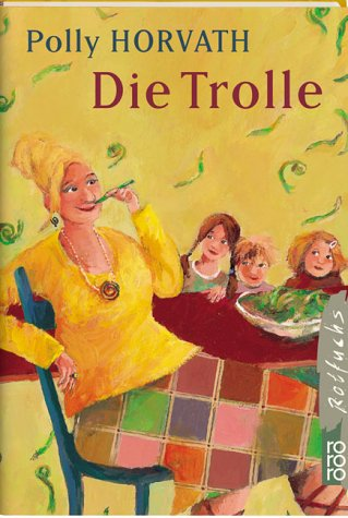 Die Trolle. ( Ab 8 J.). (3499211297) by Polly Horvath; Anja Reichel