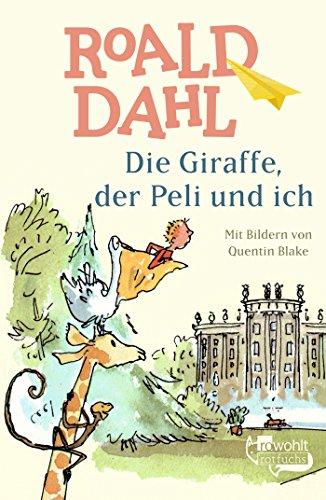 9783499211485: Die Giraffe, Der Peli Und Ich (German Edition)