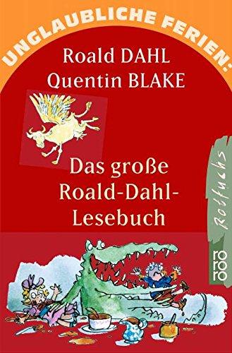 9783499211935: Unglaubliche Ferien: Das Grosse Roald Dahl Lesebuch