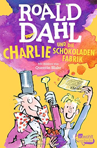 Charlie und die Schokoladenfabrik: Dahl, Roald: