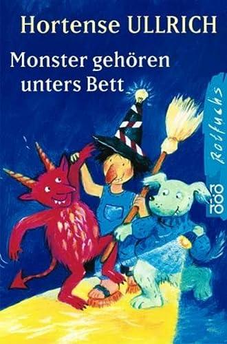 Monster gehören unters Bett.: Ullrich, Hortense