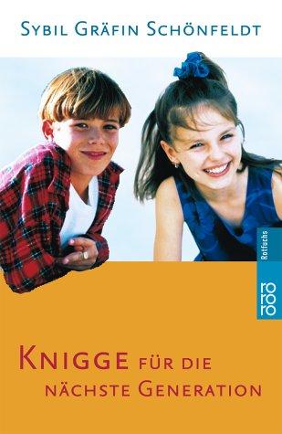 9783499212390: Knigge für die nächste Generation. (Ab 12 J.).