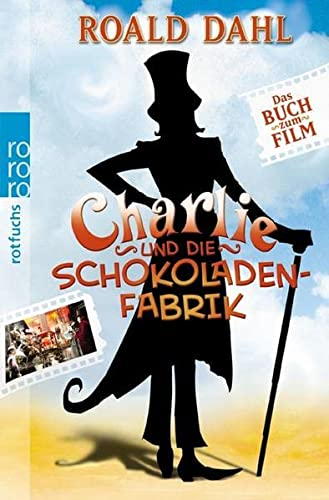 Charlie Und Die Schokoladenfabrik (Das Buch Zum: Roald Dahl