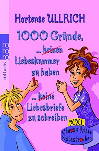 1000 Grunde Liebeskummer Zu Haben/1000 Grunde Liebesbriefe: Ullrich, Hortense