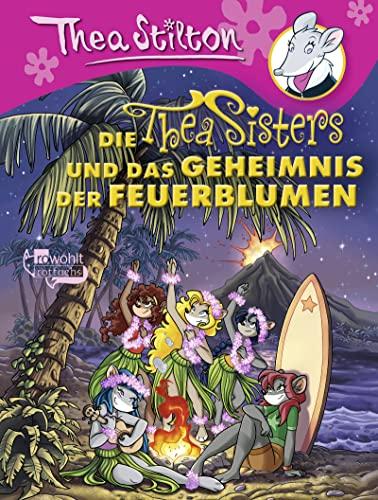 9783499217531: Die Thea Sisters und das Geheimnis der Feuerblumen