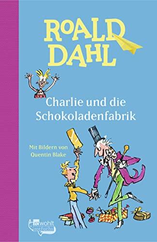 Charlie und die Schokoladenfabrik: Dahl, Roald