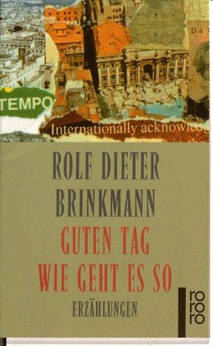Guten Tag wie geht es so. Erzählungen.: Brinkmann, Rolf Dieter