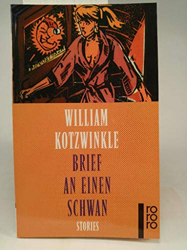 Brief an einen Schwan - Stories (9783499220258) by William Kotzwinkle