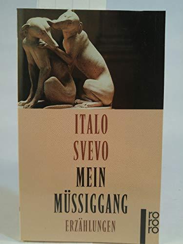 Mein Müssiggang - Erzählungen: Italo Svevo