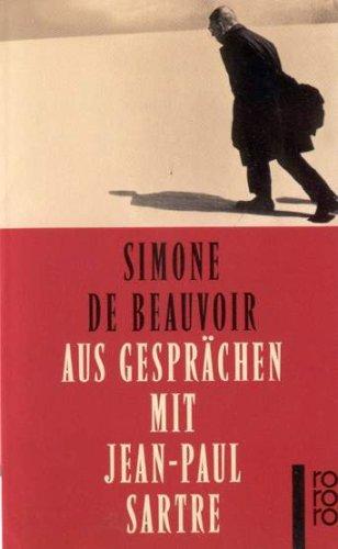 Aus Gespr?chen mit Jean-Paul Sartre: de Beauvoir, Simone,