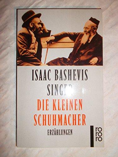 Die kleinen Schuhmacher : Erzählungen. Dt. von: Singer, Isaac Bashevis: