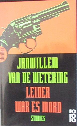 Leider war es Mord - Stories: Willem Van De