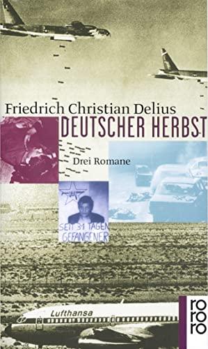 9783499221637: Deutscher Herbst: Drei Romane in einem Band: Ein Held der inneren Sicherheit / Mogadischu Fensterplatz / Himmelfahrt eines Staatsfeindes