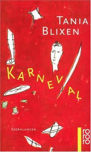 Karneval Erzählungen aus dem Nachlass - Blixen, Tania und Karen Blixen