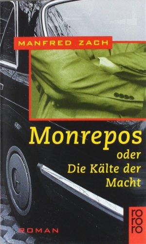 Monrepos: oder Die Kälte der Macht - Zach, Manfred
