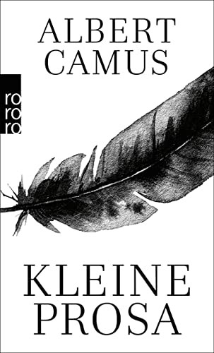 Kleine Prosa: Nobelpreisrede. Der Künstler und seine: Camus, Albert