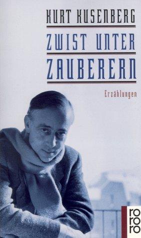 Zwist unter Zauberern. Erzählungen.: Kusenberg, Kurt; Kusenberg,