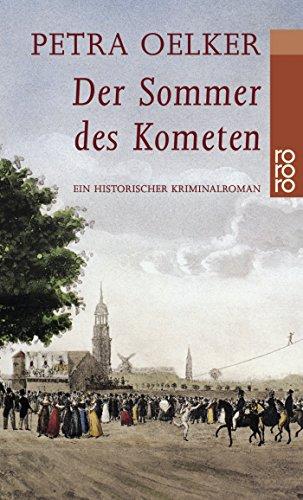 Der Sommer des Kometen: Ein historischer Kriminalroman - Oelker, Petra