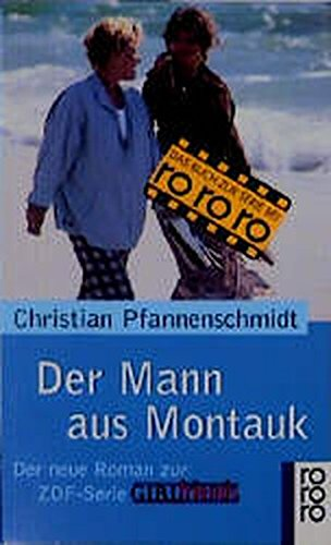 Mann aus Montauk Der neue Roman zur ZDF-Serie GIRL-friends - Pfannenschmidt,Christian;