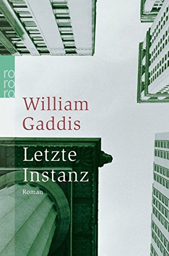 Letzte Instanz : Roman. - Gaddis, William