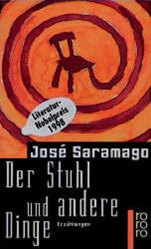 Der Stuhl und andere Dinge: Saramago, Jose