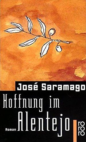 Hoffnung Im Roman Alentejo: Jose Saramago