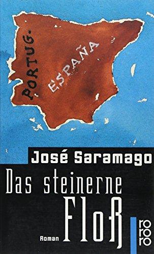 Das steinerne Floß : Roman: Saramago, Jose