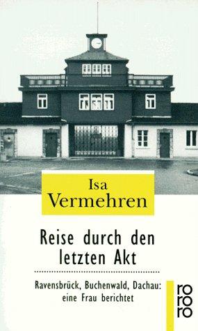 9783499223617: Reise durch den letzten Akt. Ravensbrück, Buchenwald, Dachau: eine Frau berichtet.