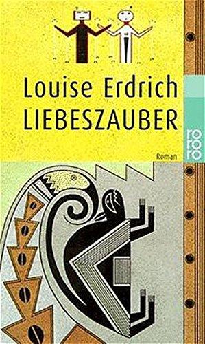 Liebeszauber.: Erdrich, Louise